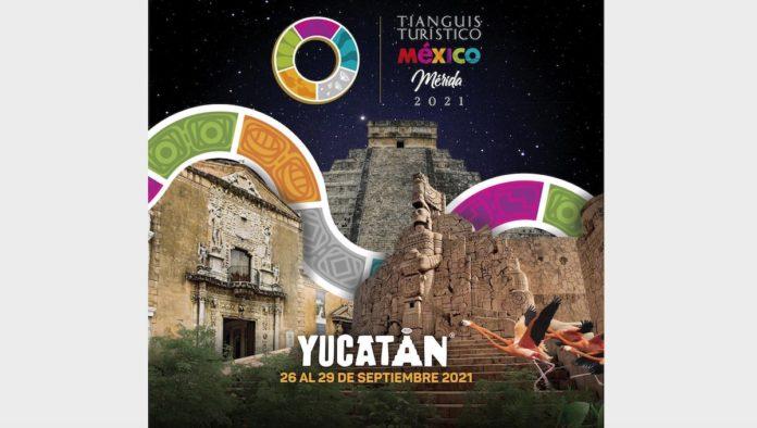 Tianguis Turístico Mérida 2021: cambio de fecha para preservar la salud de los participantes